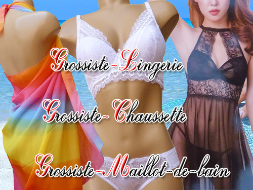 Grossiste lingerie, soutien-gorge, strings, tanga, boxers, bas, collants, leggins, pyjama, etc.